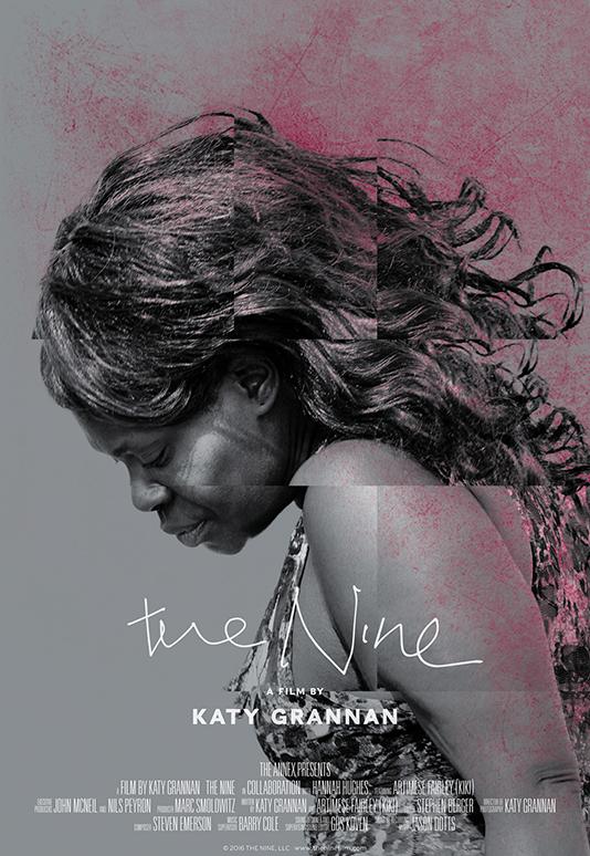 THE NINE  Feature Documentary Director: Katy Grannan Producer: Marc Smolowitz (2016)  Website