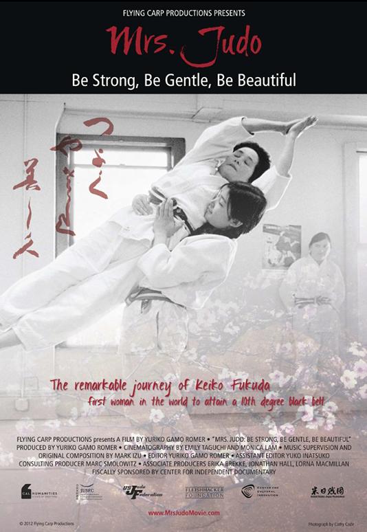 MRS. JUDO  Feature Documentary Director: Yuriko Gamo Romer Consulting Producer: Marc Smolowitz  Website