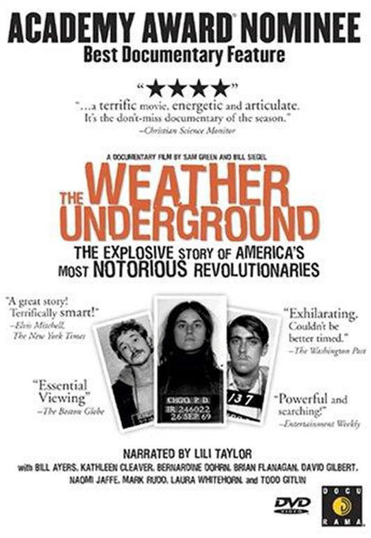 THE WEATHER UNDERGROUND  Feature Documentary Directors: Sam Green, Bill Siegel Producer: Marc Smolowitz  Website