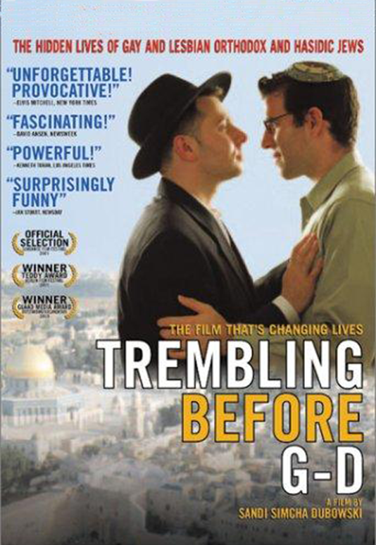 TREMBLING BEFORE G-D  Feature Documentary Director: Sandi Simcha Dubowski Producer: Marc Smolowitz  Website