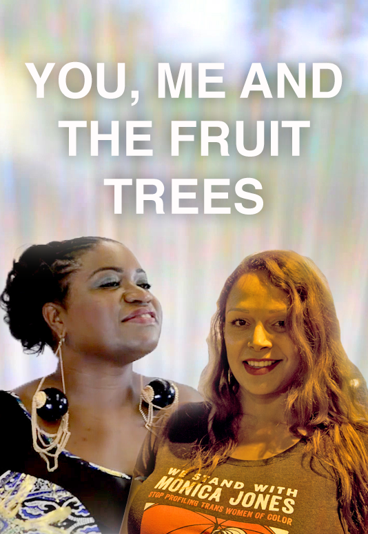 YOU, ME AND THE FRUIT TREES  Feature Documentary Production Director: Tracey Quezada Consulting Producer: Marc Smolowitz  Website