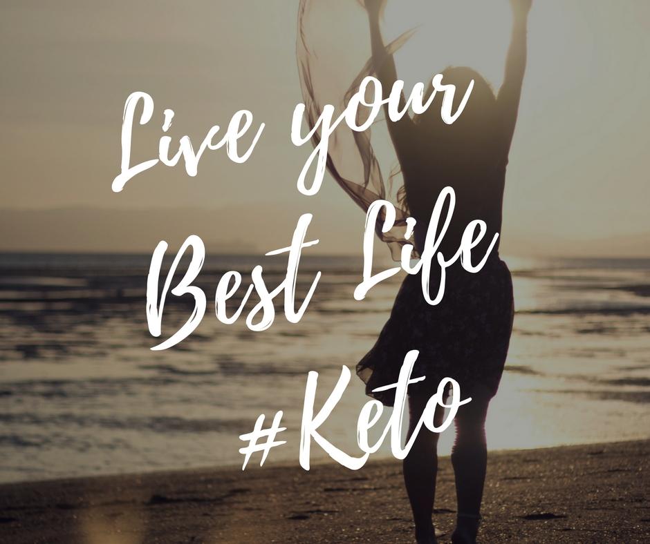 Live your Best Life#Keto.jpg