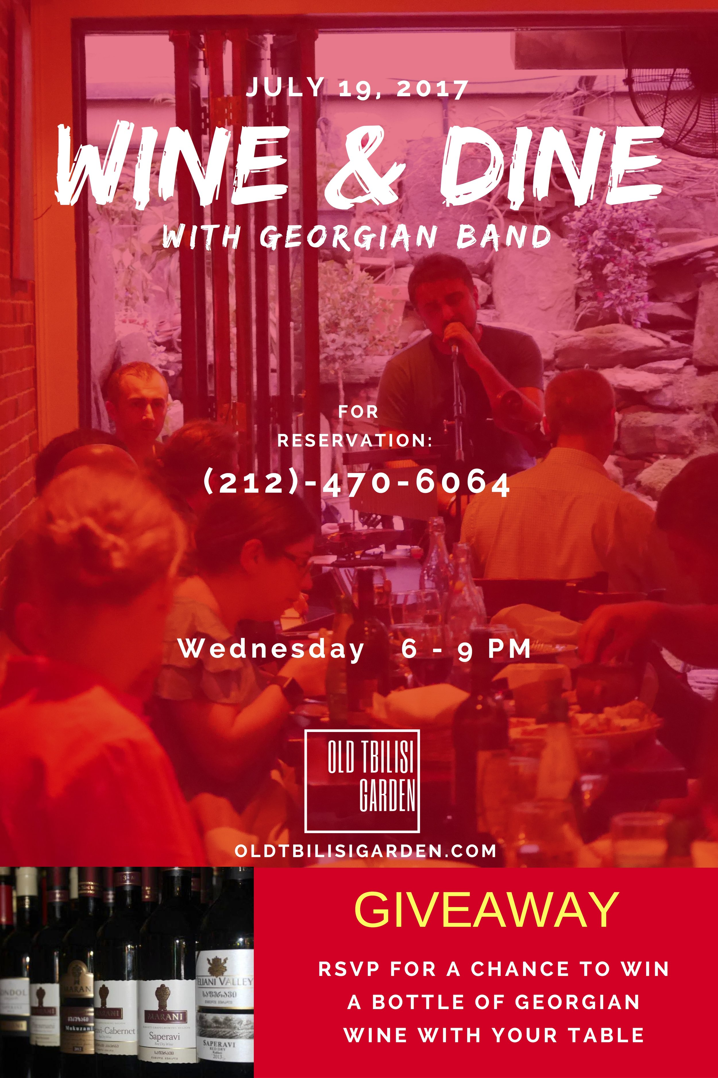 Wine & Dine with Georgian  Band (07/19/2017)   Wed 6-9pm - Come join us for Wine & Dine with Georgian band!*GEORGIAN WINE GIVEAWAY*RSVP for a chance to win a bottle of Georgian wine for your table!Have you tried Georgian wine? Tag any friends who would like to join you to enjoy some delicious Georgian Food, Wine & Music!The Winner will be chosen at random from the resvervation list, an hours before the event.