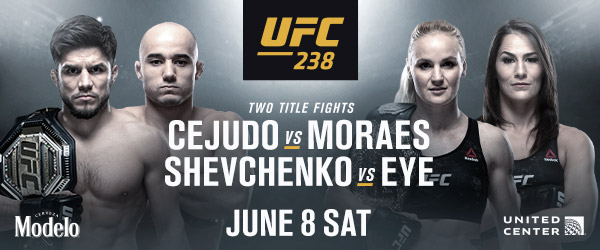 TICKETS FOR  UFC® 238: CEJUDO vs. MORAES   GO ON SALE FRIDAY, APRIL 5 AT 10 AM CT