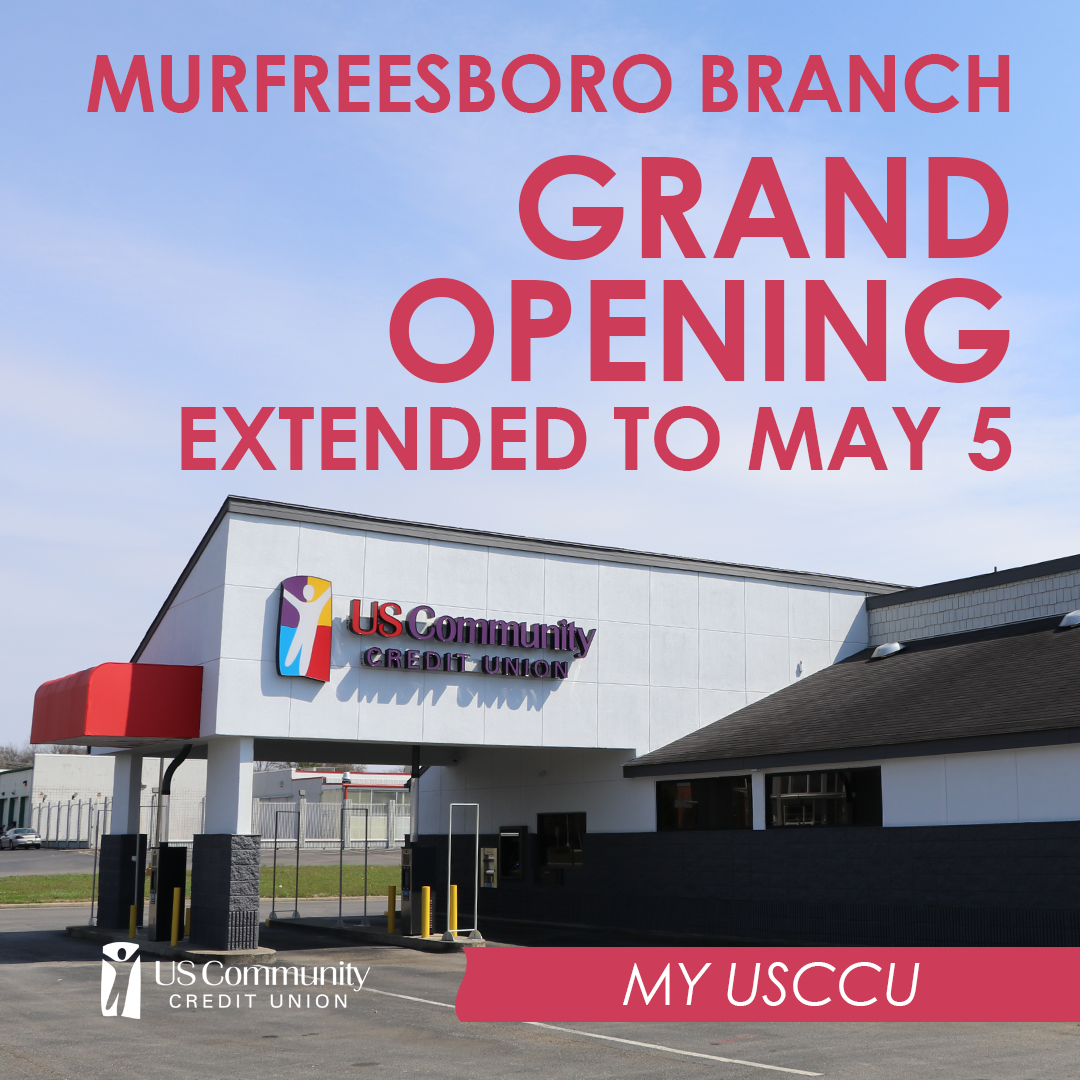 Murfreesboro Branch Grand Opening Extended to May 5