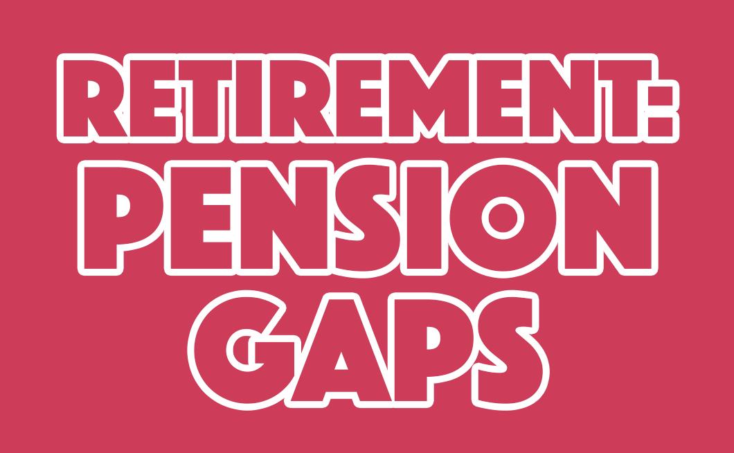 Retirement: Pension gaps