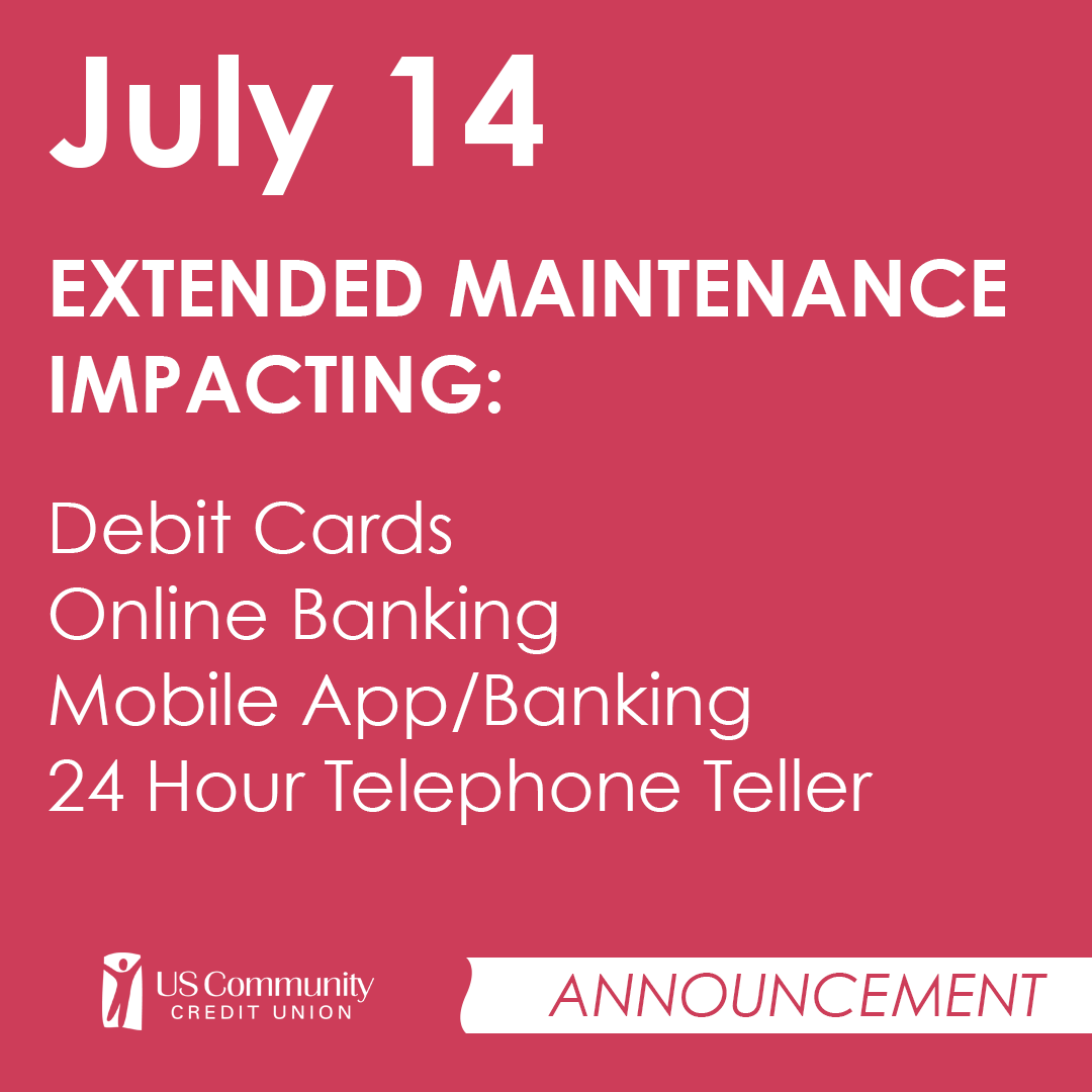Announcement image stating July 14 will be an extended maintenance impacting debit cards, online banking, mobile app/banking, and 24 hour telephone teller.