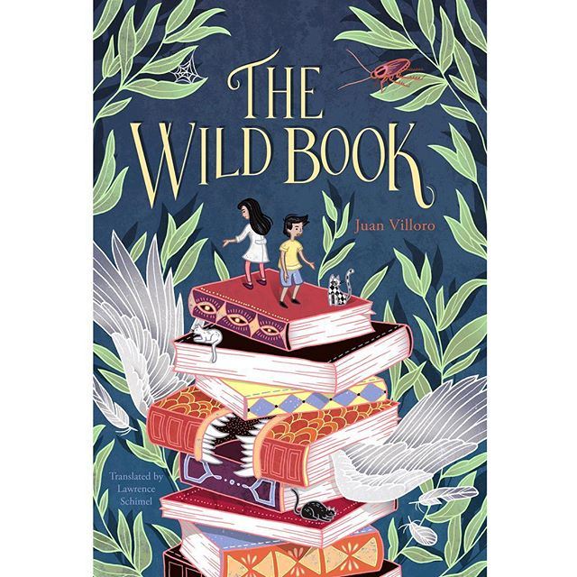 So happy with the cover and text I did for The Wild Book, for Restless Books ✨written by Juan Villoro, and translated by Lawrence Schimel.