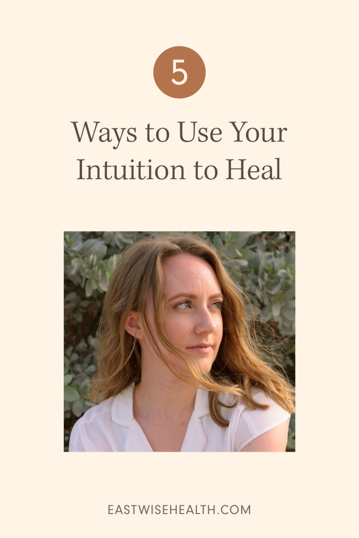 5-ways-to-use-your-intuition-to-heal-Eastwise-Graphic.PNG