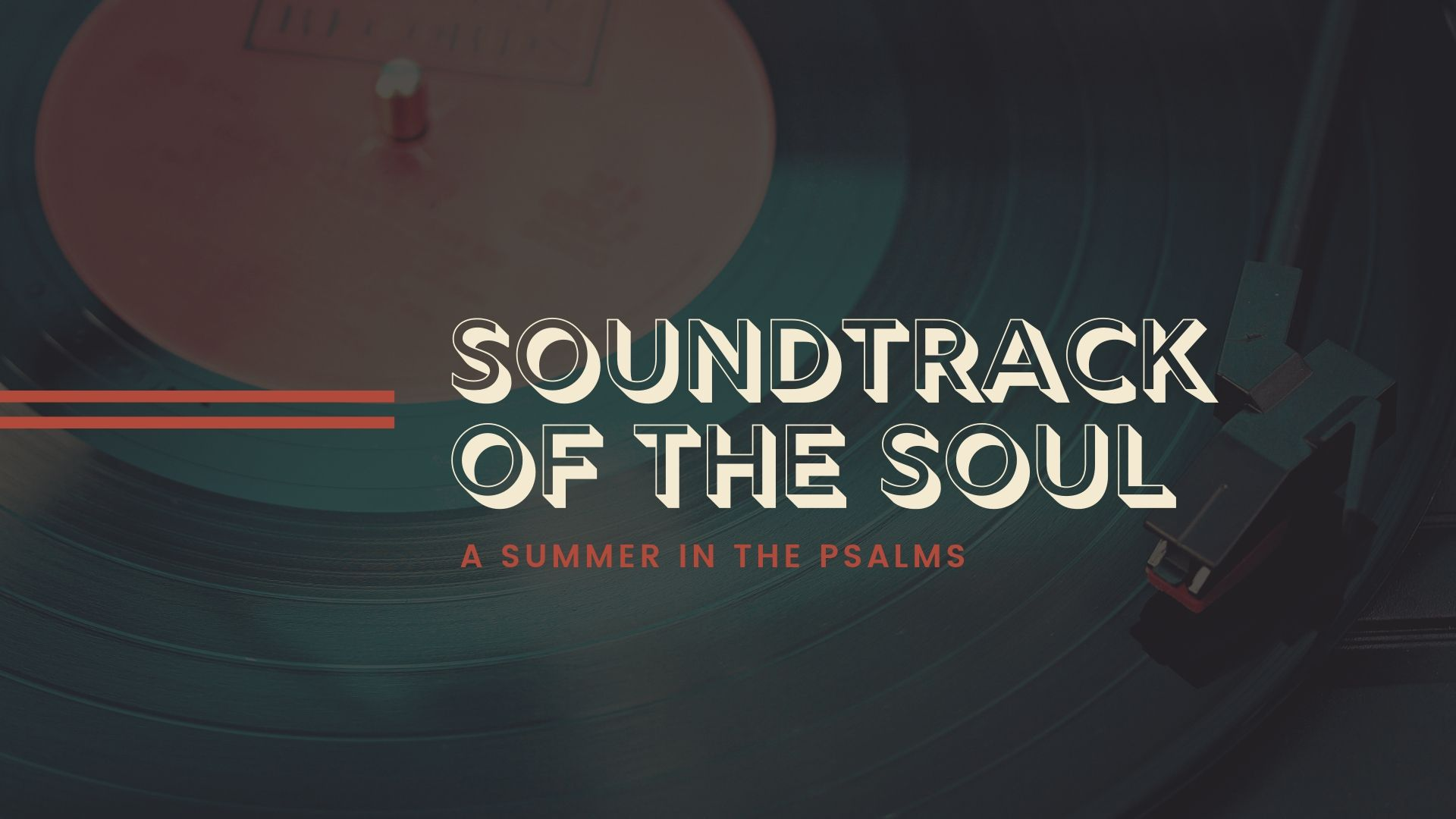 """SOUNDTRACK OF THE SOUL: A SUMMER IN THE PSALMS - In this series we explored Psalms as a collection of songs and poems that were written to shape the life of faith of the people of God. The Psalms have been the songbook of God's people for millennia, and it's important for us to learn how to engage and make use of this beautiful work of art. As N.T. Wright says, """"The Psalms are not only poetry in themselves; they are to be the cause of poetry in those who sing them, together and individually. They are God's gifts to us so that we can be shaped as his gift to the world."""""""