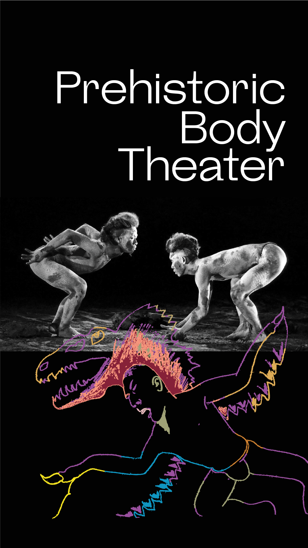 """Prehistoric Body Theater - Prehistoric Body Theater is an emerging performance company that presents paleontology and the evolutionary sciences through the medium of contemporary dance-theatre. These productions aim to educate and inspire diverse audiences by presenting an emotionally potent experience of Earth's prehistoric ecosystems and humanity's deep-time origin story. The central characters of these performances are specific vertebrate species from the fossil record.Under collaborative mentorship with leading paleontologists, artistic director Ari Rudenko generates choreography by mapping the theoretical locomotion and physiology of the featured prehistoric animals onto diverse ensembles of dancers. These animal characters and their evolutionary narratives are brought to life on stage through the evocative use of clay makeup, lighting, sound design, and set installation. Audiences describe their experience of watching Prehistoric Body Theater as """"a dive into a mysterious prehistoric past evoking such empathy for all that has come before us""""."""