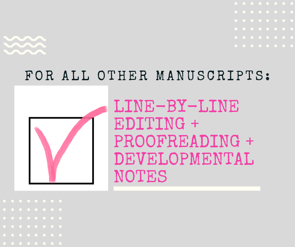 editing high offer - for all other manuscripts: the works (developmental notes, line-by-line editing, & proofing)
