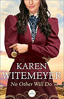 No Other Will Do   by Karen Witemeyer. A new favorite of mine!