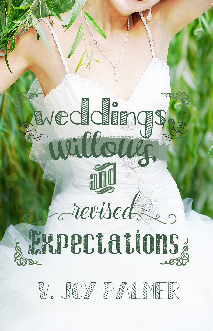 Beautiful cover of  Weddings, Willows, & Revised Expectations , a Contemporary Romantic Comedy.