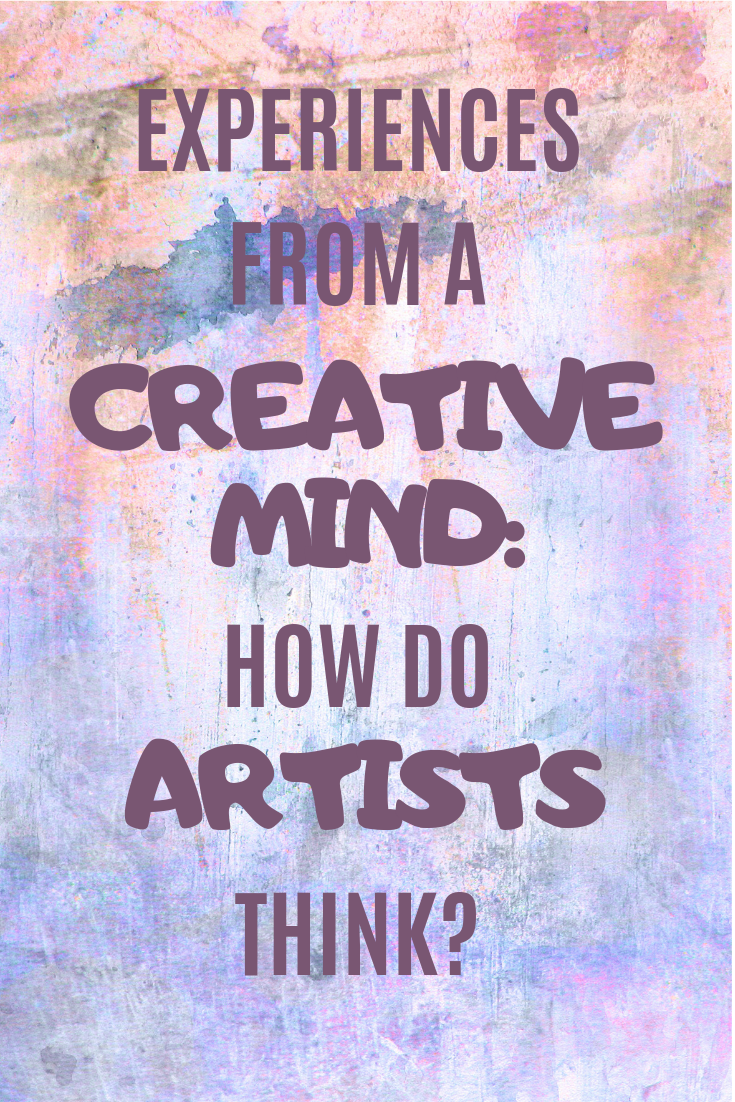 experiences from a creative mind: how do artists think?