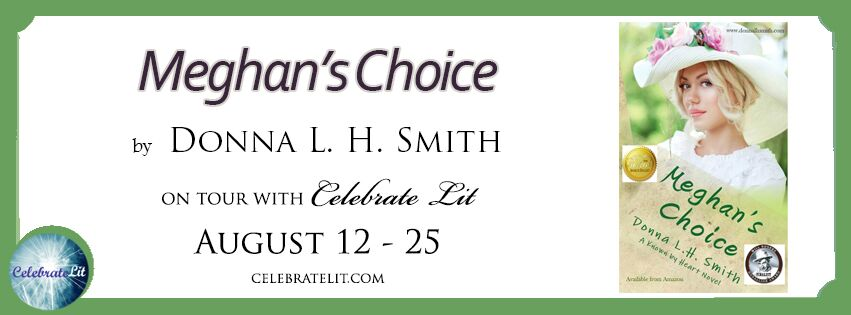 Blog Tour of Meghan's Choice by Donna Smith with  Celebrate Lit .