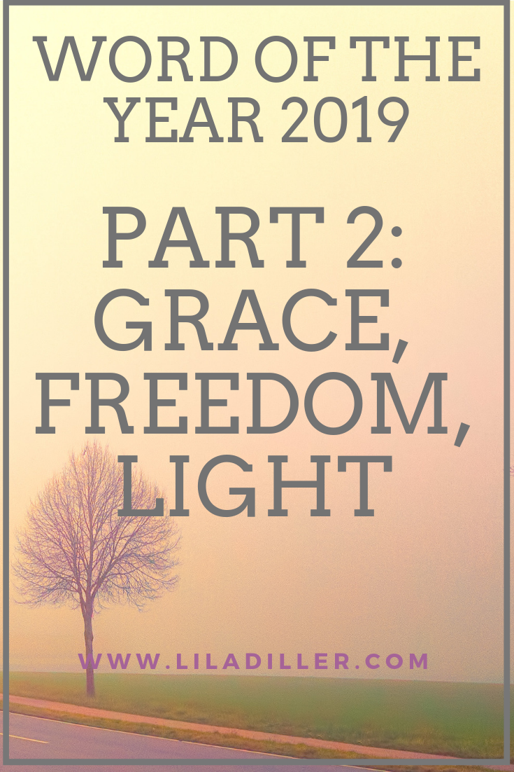 Word of the Year 2019 Part 2: Freedom, Light, & Grace.  How Resting Will Help You Give More Grace, Live in True Freedom, & Reflect the Light of Jesus