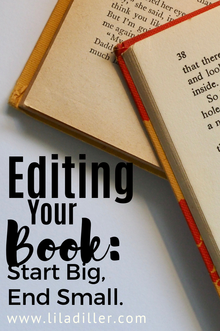 Editing your Book - start big, end small.