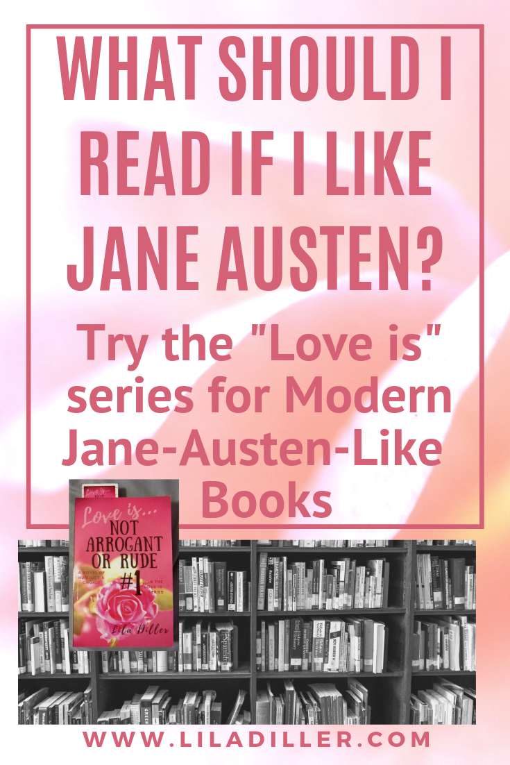 "What should I read if I like Jane Austen? Try the Love is"" series for Modern Jane Austen-like Books"