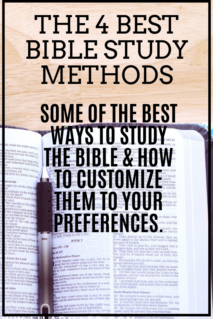 4 Best Bible Study Techniques: SOME OF THE BEST WAYS TO STUDY THE BIBLE & HOW TO CUSTOMIZE THEM TO YOUR PREFERENCES.