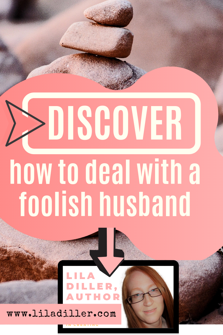 Discover how to deal with a foolish husband at Creating Romance.