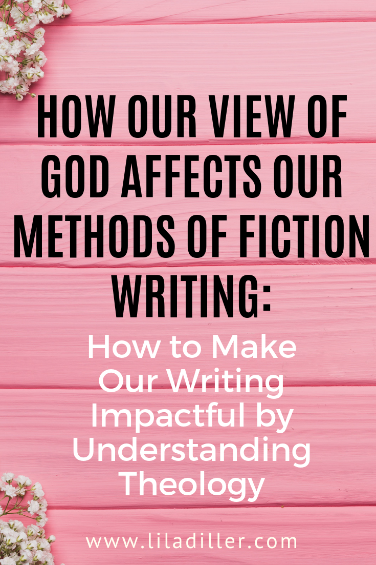 How Theology Affects Our Fiction Writing