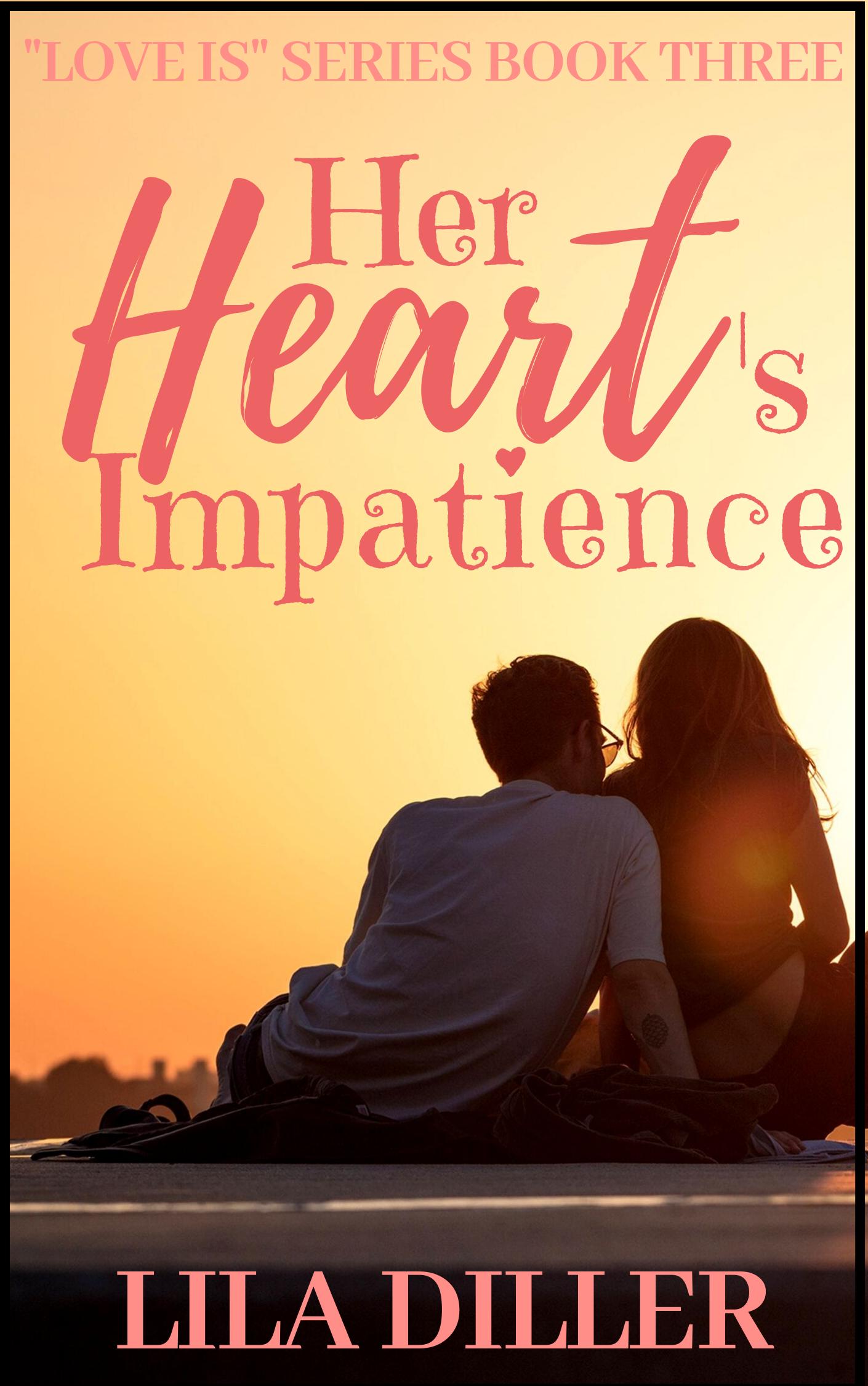 "Her Heart's Impatience , ""Love is..."" series #3."