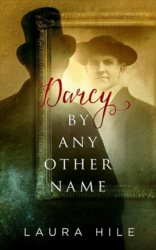Darcy By Any Other Name  by Laura Hile, Christian fiction, Jane Austen fan-fiction with Christian themes.