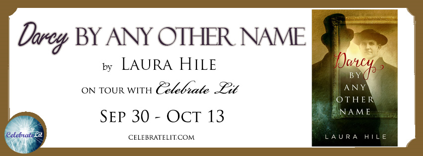 Blog Tour of  Darcy by Any Other Name  by Laura Hile, with  Celebrate Lit