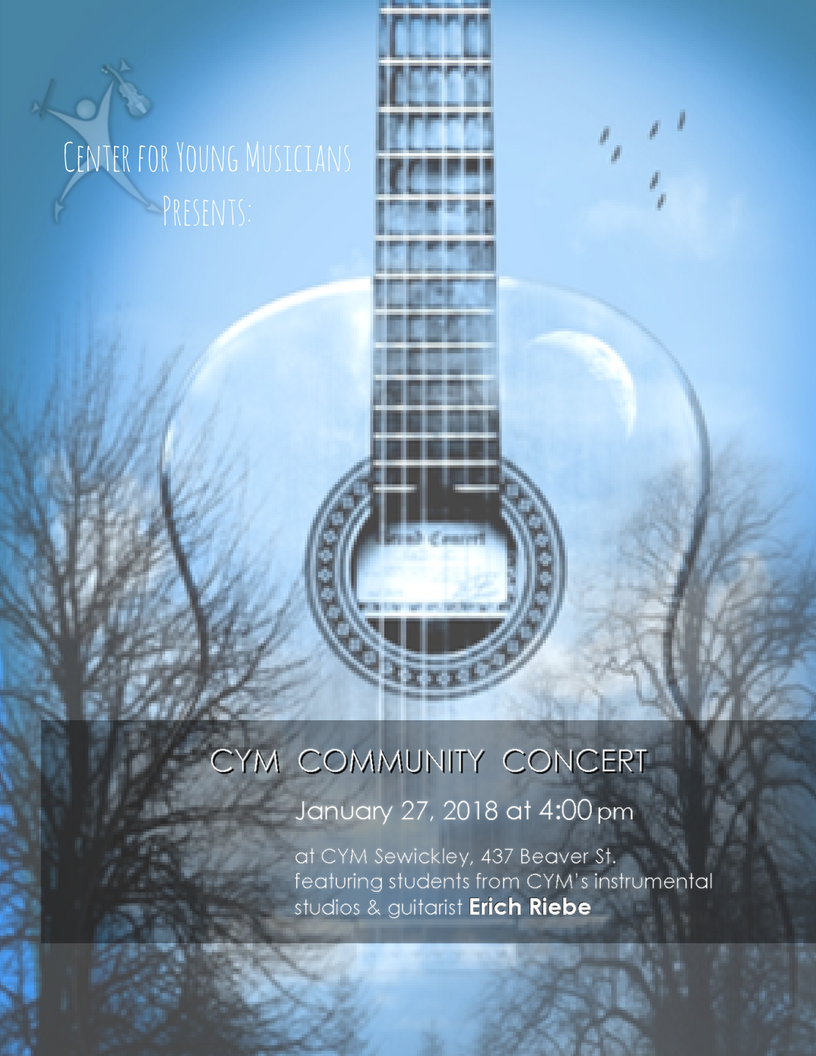 Our first CYM Community Concert of the year features Erich Riebe, guitar faculty, and students at CYM Sewickley on Saturday, January 27 at 4:00 pm.  The concert is free and open to the public.