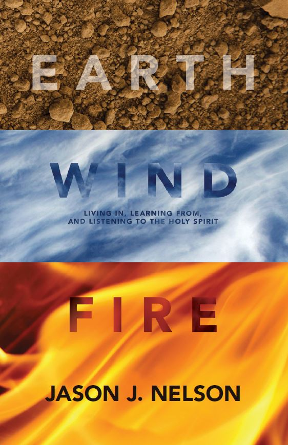 Earth, Wind, Fire: Living In, Learning From and Listening to The Holy Spirit -