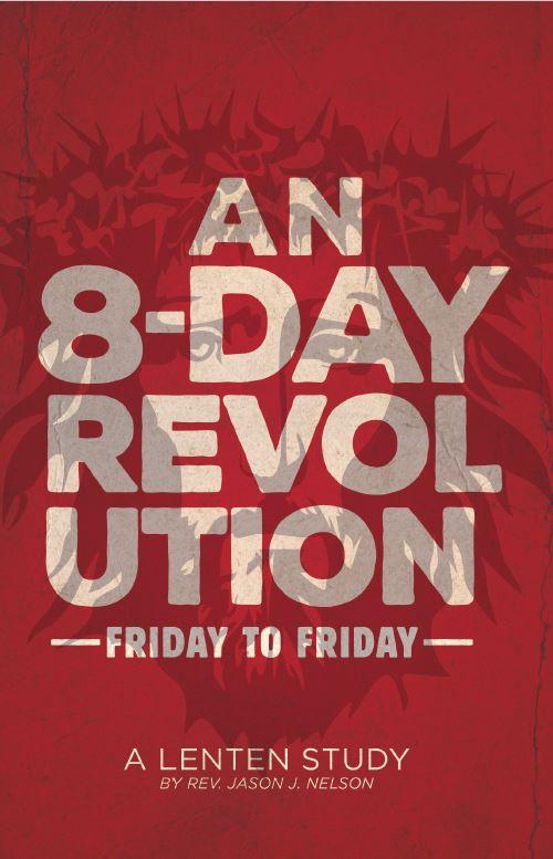 Lenten Study:An 8-Day Revolution -