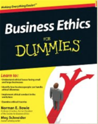 https://www.amazon.com/Business-Ethics-Dummies-Norman-Bowie/dp/0470600330/ref=sr_1_1?ie=UTF8&qid=1494630644&sr=8-1&keywords=business+ethics+for+dummies