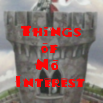 Things of No Interest - WrittenRating: PG