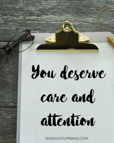 you deserve care and attention