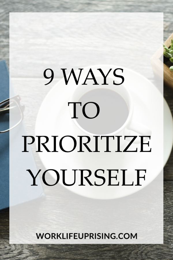 9 ways to prioritize yourself