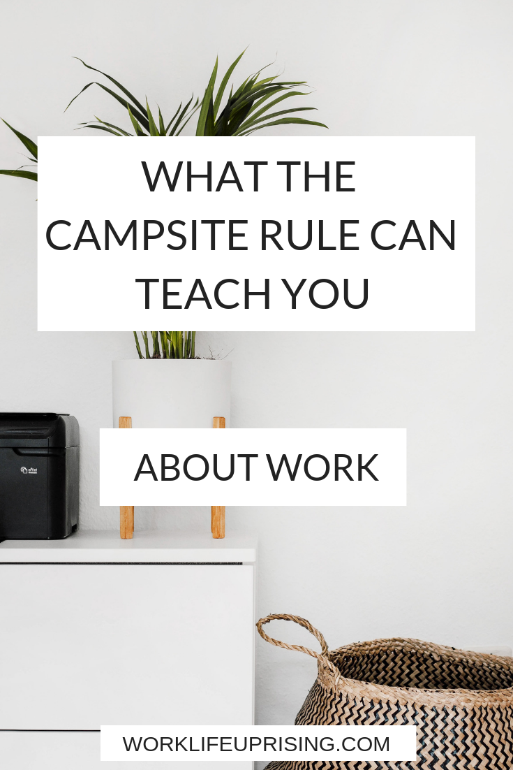 What+the+campsite+rule+can+teach+you+about+work.png
