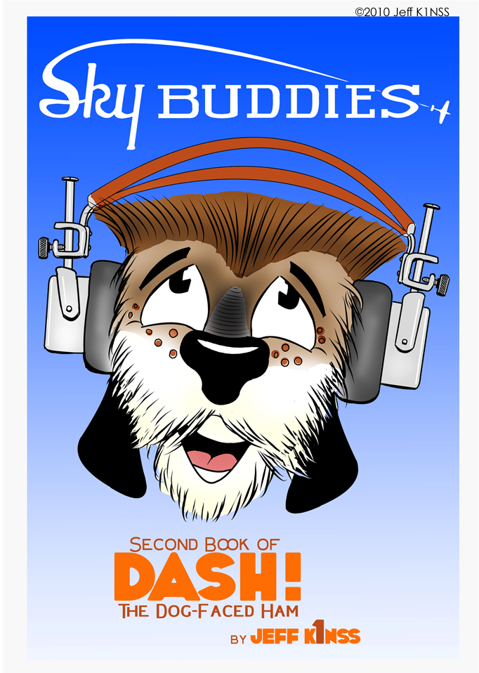 "Copy of ""Sky Buddies"" Second Book of Dash! ©2017 Jeff K1NSS"