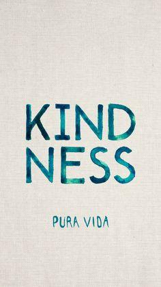Kindness Pura Vida.jpg