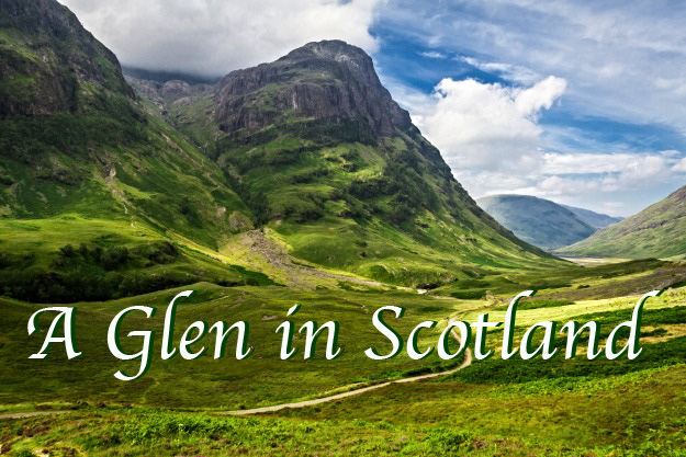 """Glencoe is the most famous/infamous glen in Scotland. The word """"glen"""" means valley, typically one that is long, deep and often glacially U-shaped, or one with a watercourse running through it. Whittow defines it as a """"Scottish term for a deep valley in the Highlands"""" As my name is """"Glen"""" and I would be traveling in Scotland, this image and the name """"A Glen In Scotland"""" seemed a no-brainer for my blog. Once I registered the domain, many expressed surprise that it had been available."""