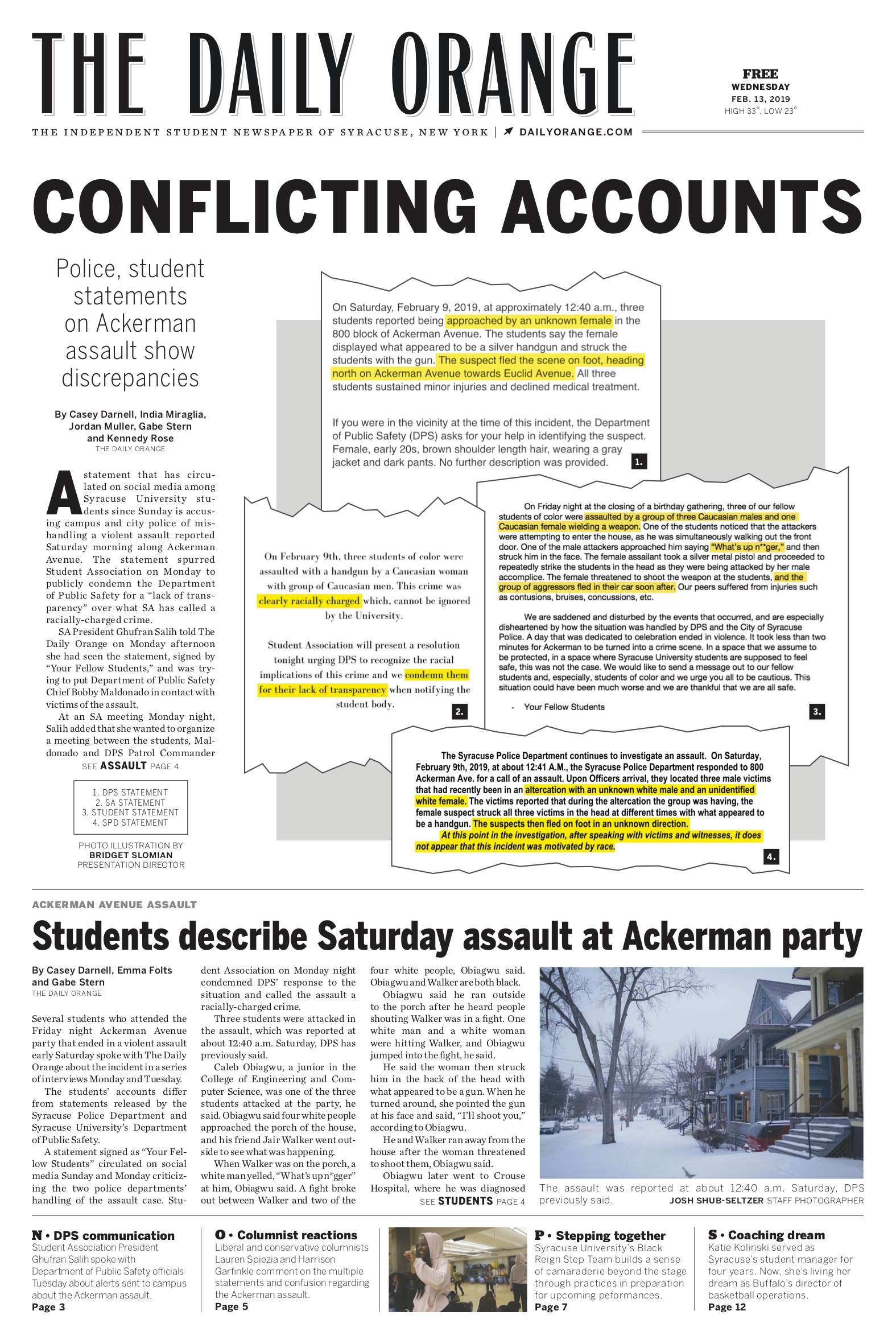 On February 9, 2019, several Syracuse University students were assaulted at their apartment. Their statements differed from those given by the university's Department of Public Safety, Syracuse City Police and the Student Association. This photo illustration was created in collaboration with the Editor-in-Chief and News Editor to highlight these discrepancies as the student body waited for the administration's response.   Role : Page design, photo illustration