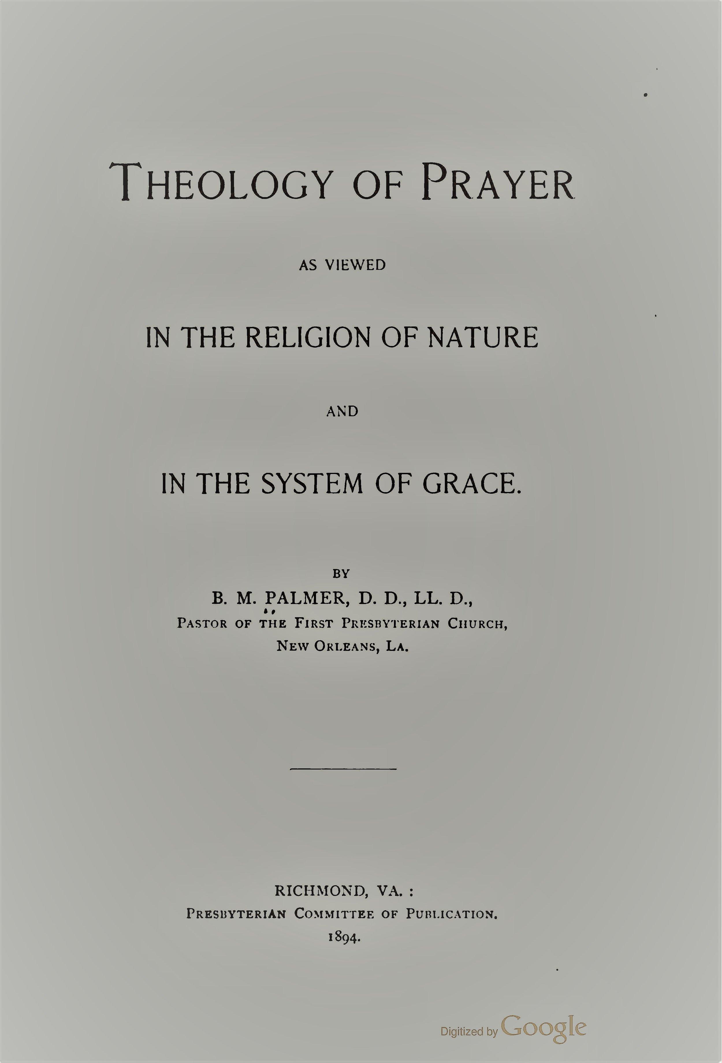 Palmer, Benjamin Morgan - Theology of Prayer.jpg