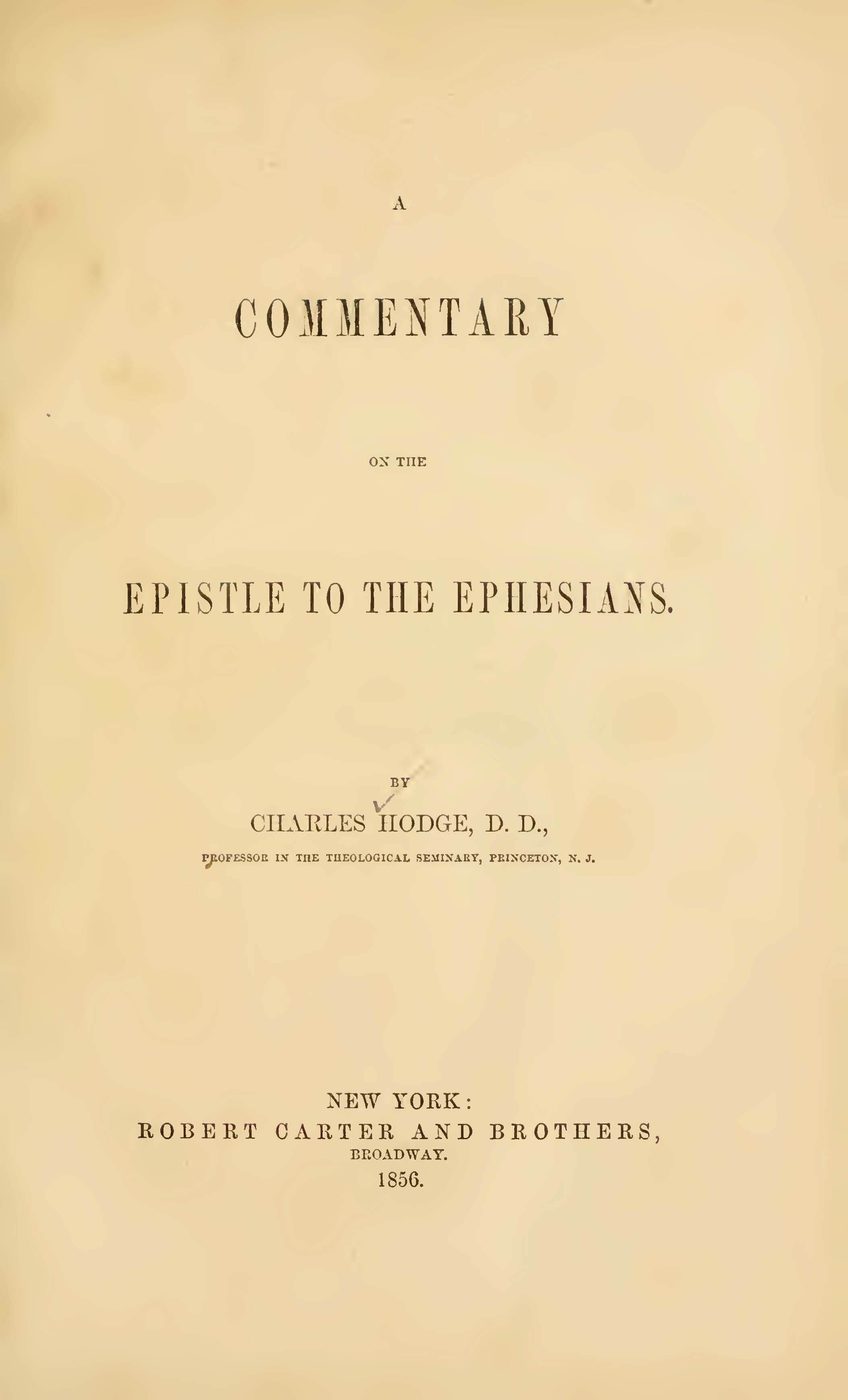 Hodge, Charles, A Commentary on the Epistle to the Ephesians Title Page.jpg
