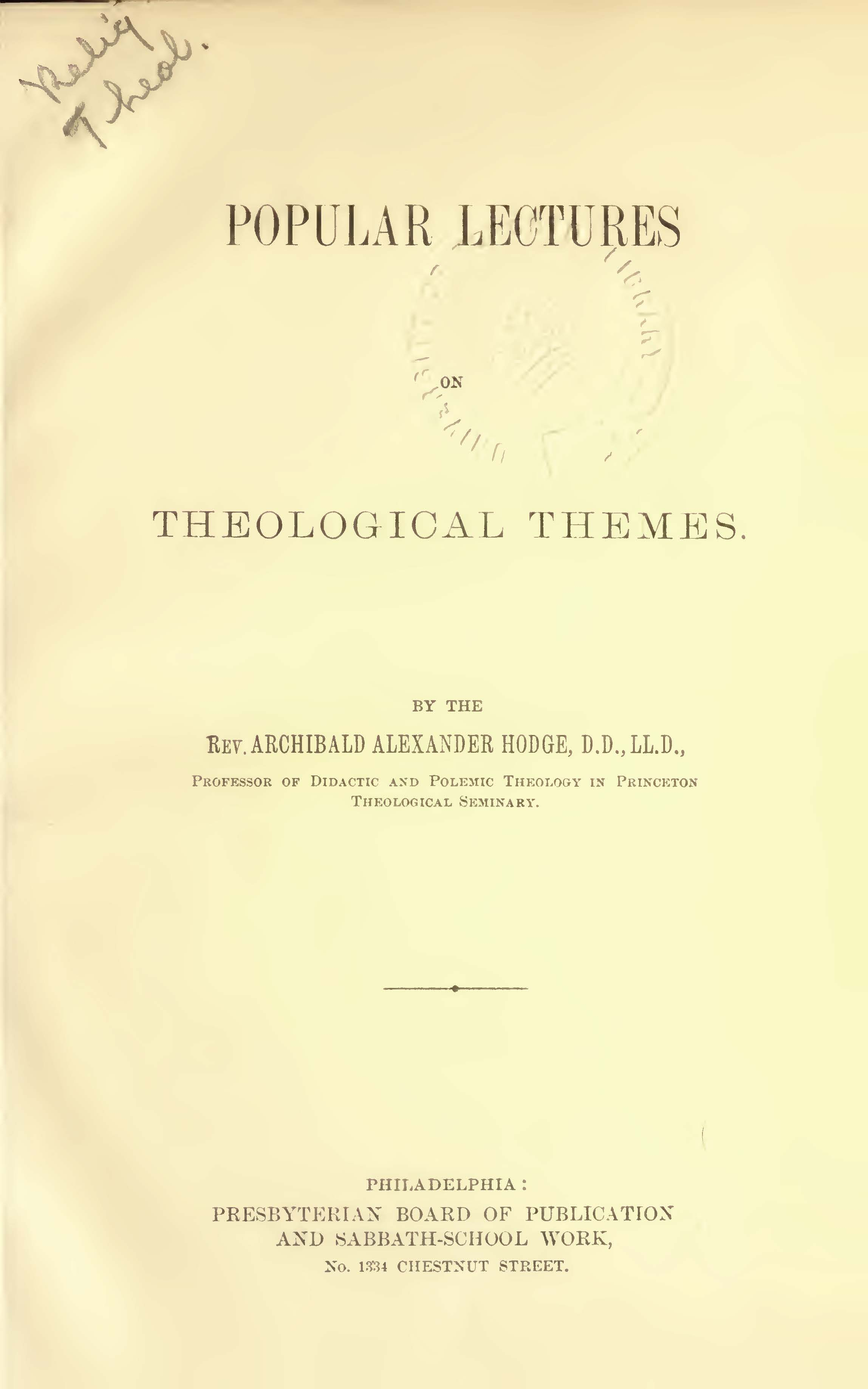Hodge, A.A., Popular Lectures on Theological Themes Title Page.jpg
