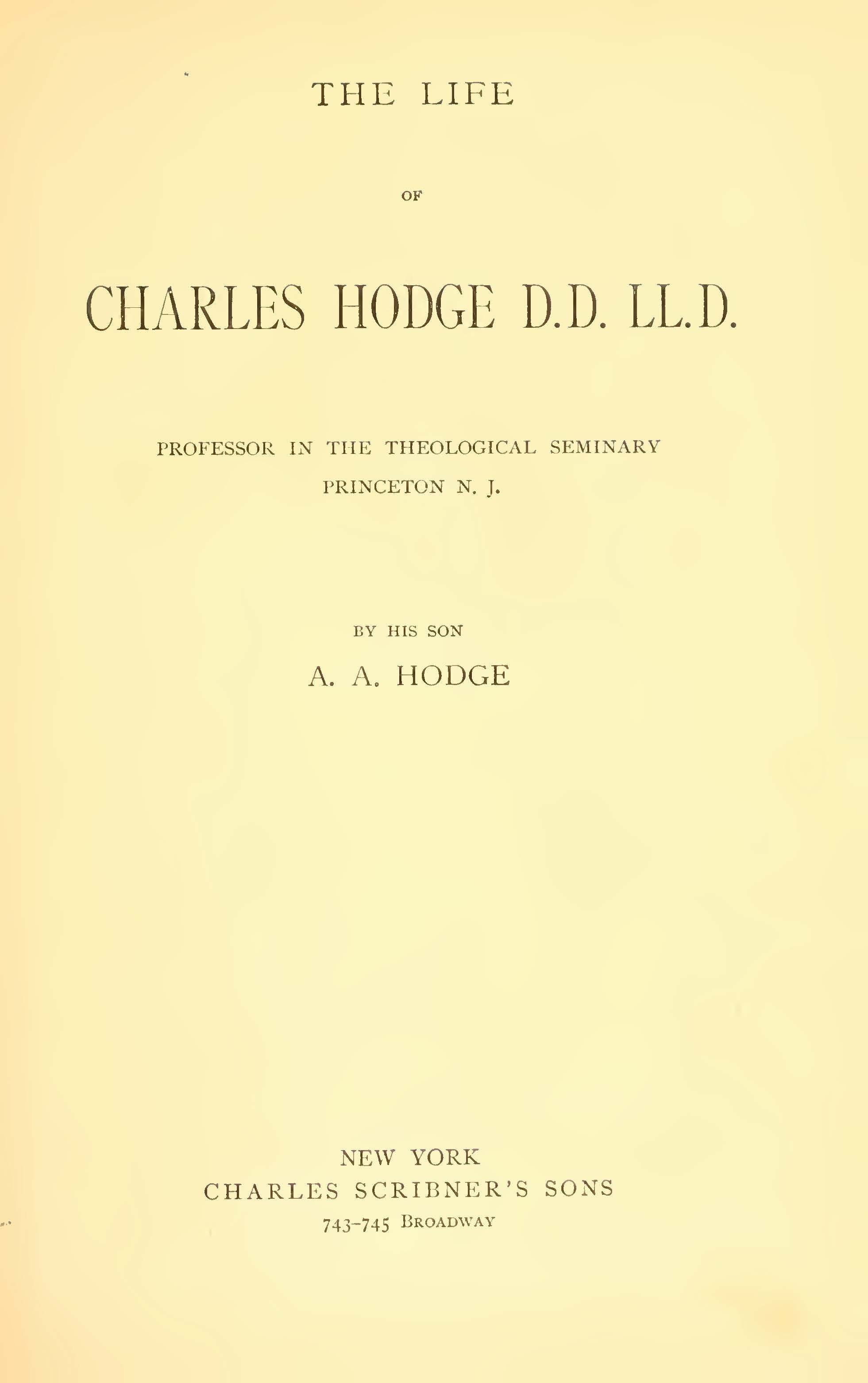 Hodge, A.A., The Life of Charles Hodge Title Page.jpg