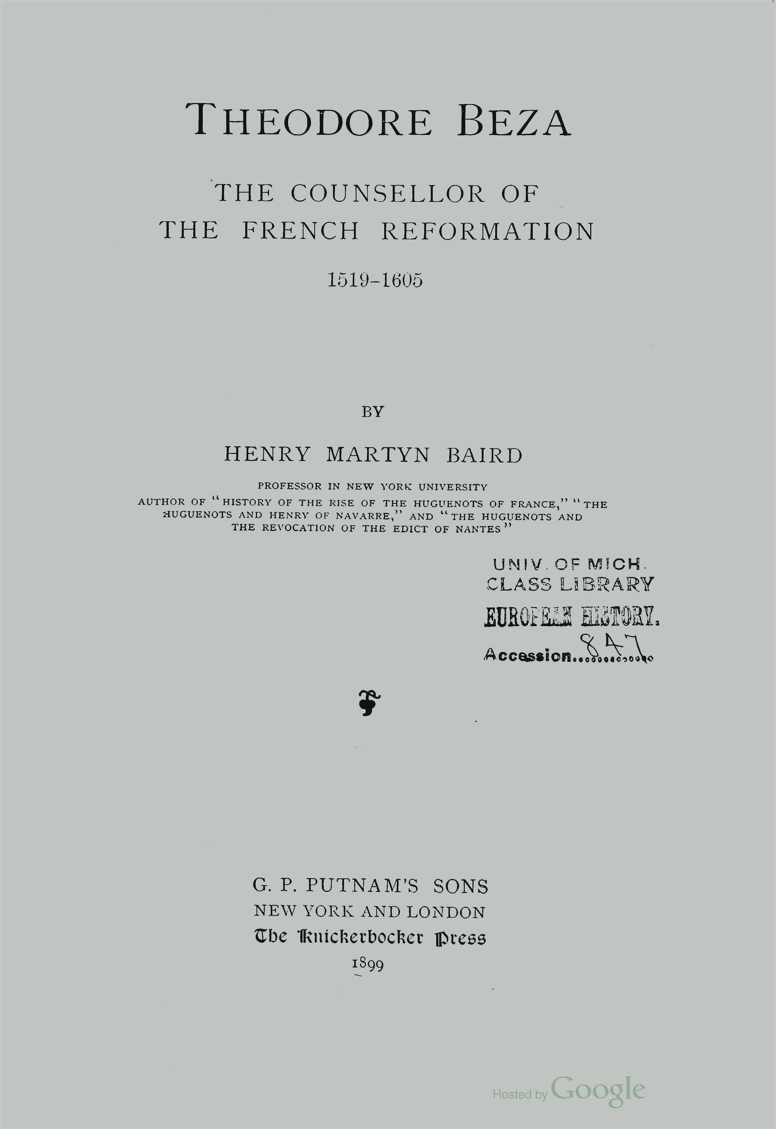 Baird, Henry Martyn, Theodore Beza - The Counsellor of the French Reformation, 1519-1605 Title Page.jpg