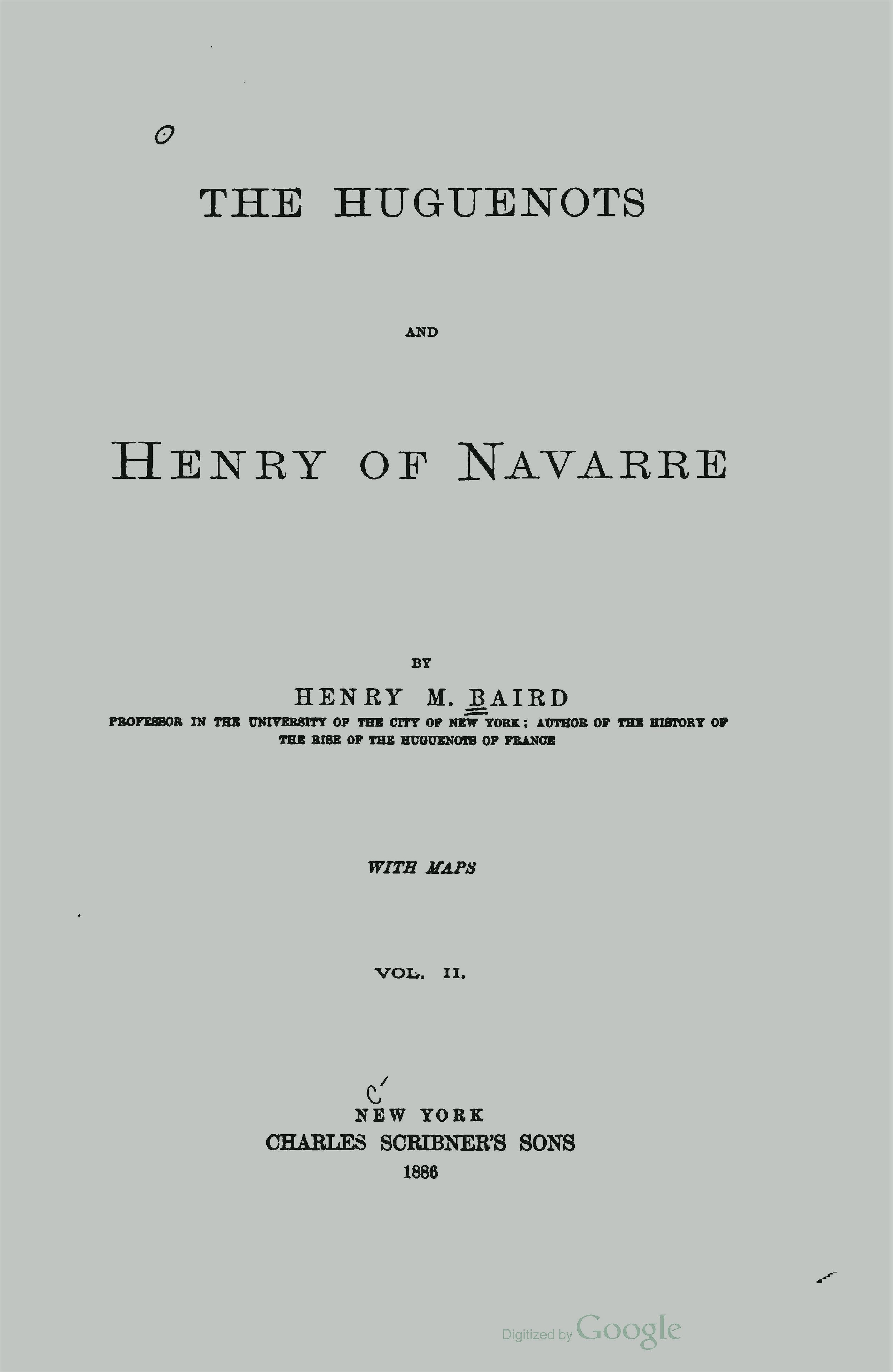 Baird, Henry Martyn, The Huguenots and Henry of Navarre, Vol. 2 Title Page.jpg