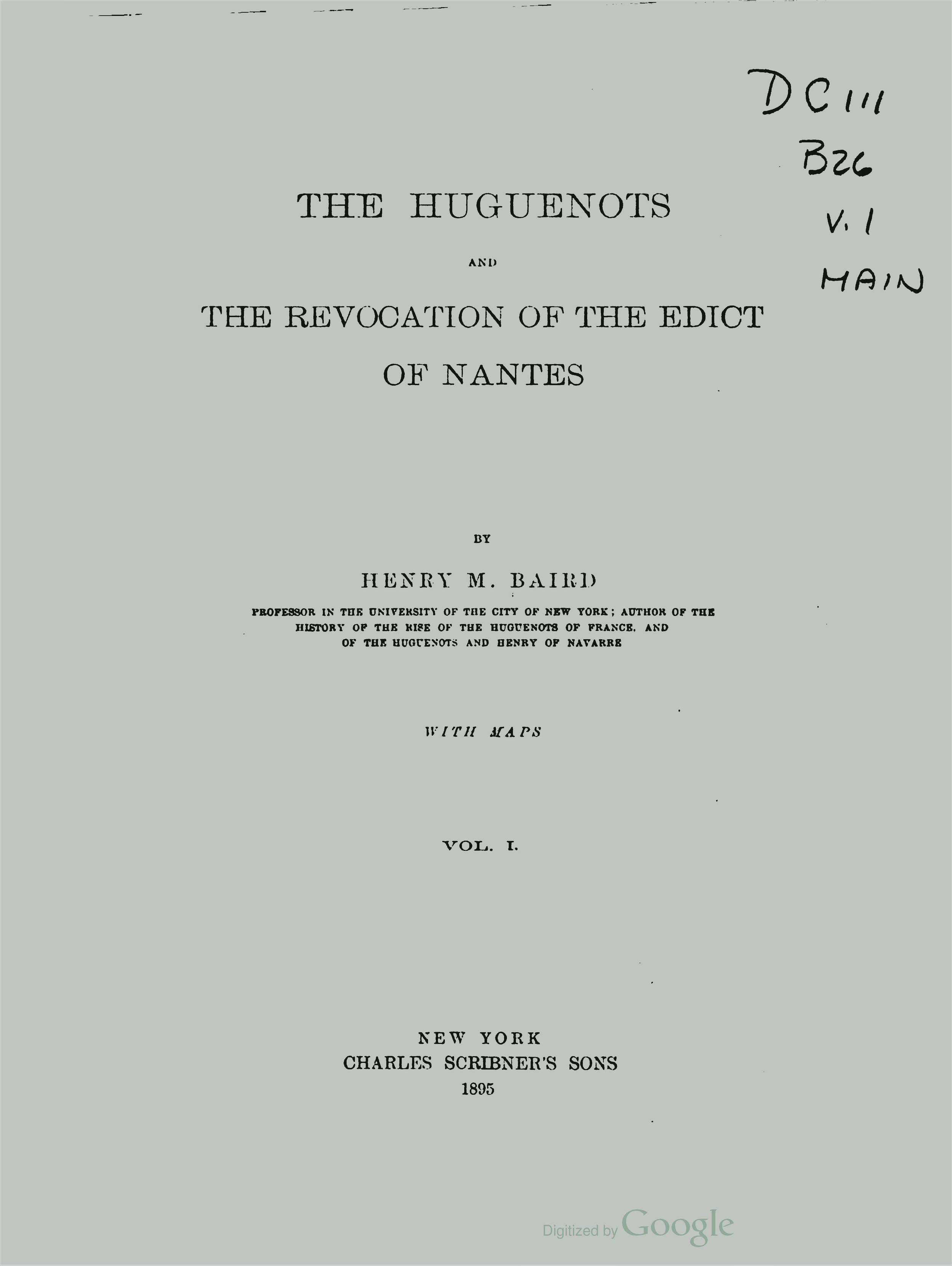 Baird, Henry Martyn, The Huguenots and the Revocation of the Edict of Nantes, Vol. 1 Title Page.jpg