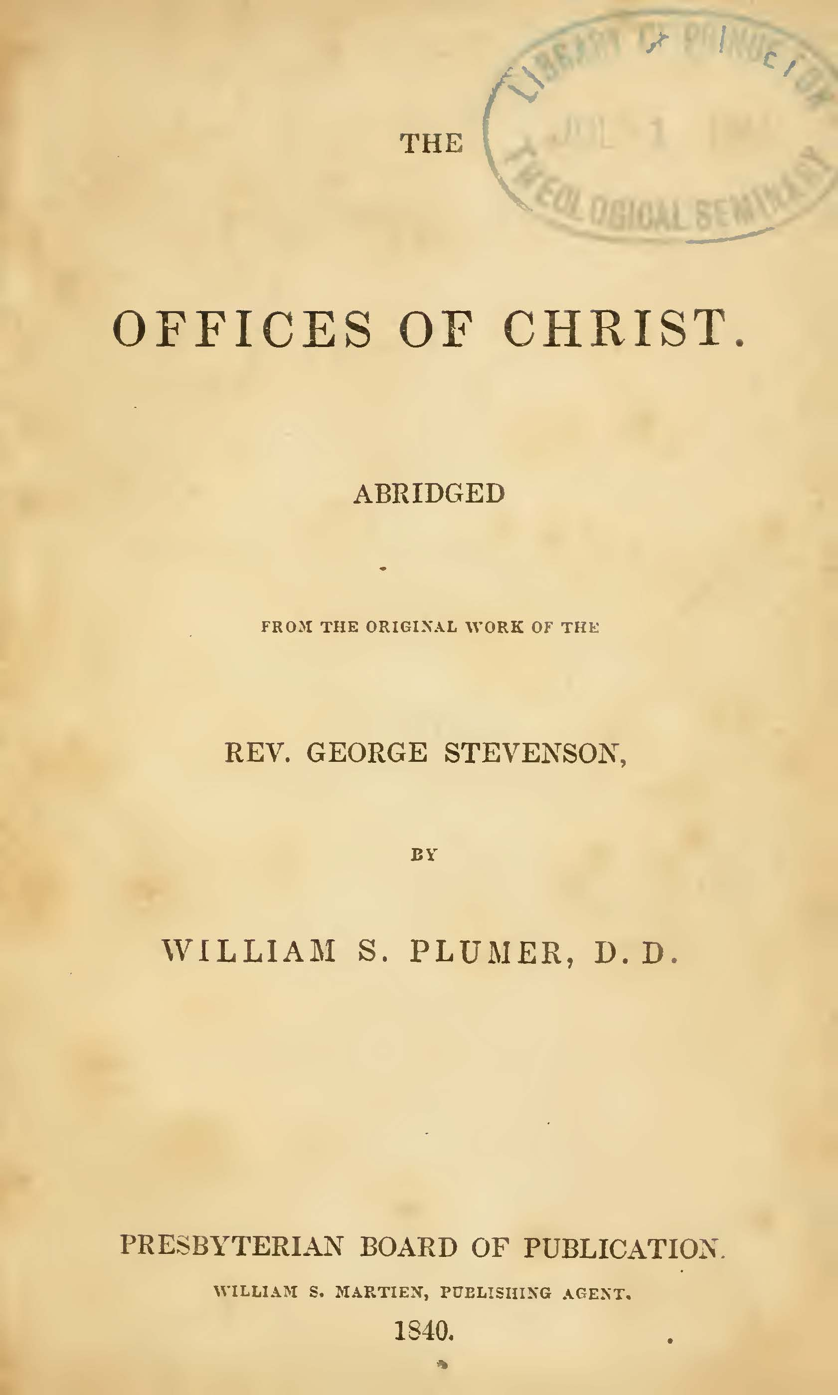Plumer, William Swan, The Offices of Christ Title Page.jpg