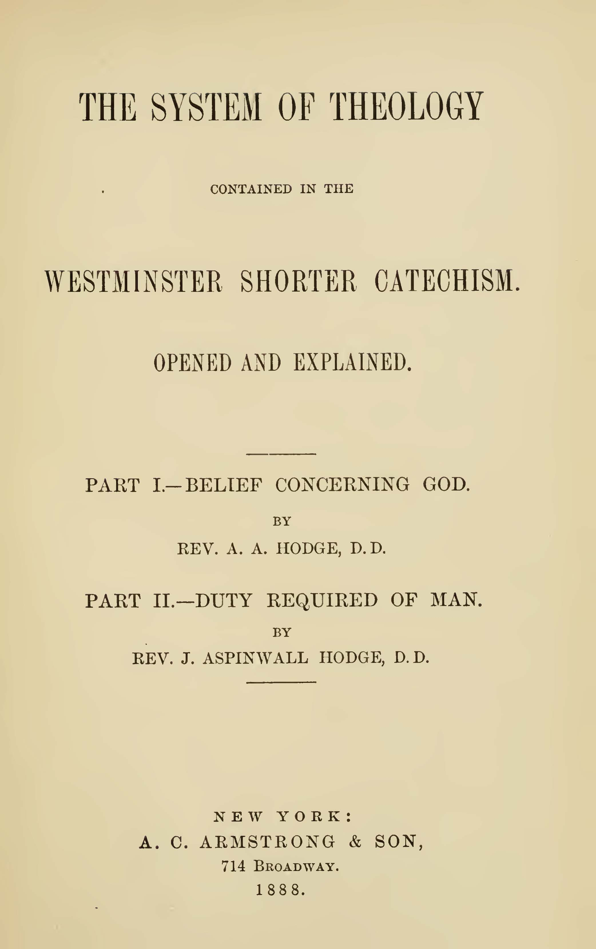Hodge, A.A., The System of Theology Contained in the Westminster Shorter Catechism Opened and Explained Title Page.jpg